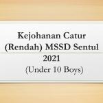 Kejohanan Catur (Rendah) MSSD Sentul 2021